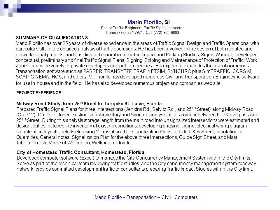 Mario Fiorillo – Transportation – Civil - Computers Mario Fiorillo, SI Senior Traffic Engineer - Traffic Signal Inspector Home (772) 221-7971, Cell (7