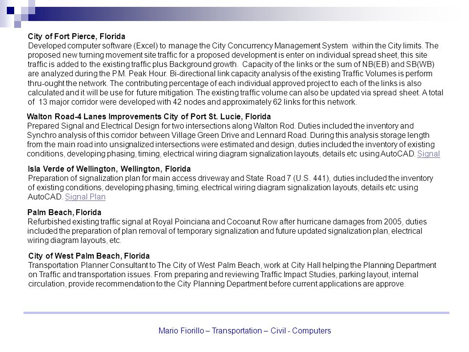 Mario Fiorillo – Transportation – Civil - Computers City of West Palm Beach, Florida Transportation Planner Consultant to The City of West Palm Beach, work at City Hall helping the Planning Department on Traffic and transportation issues.
