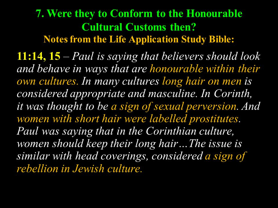 7. Were they to Conform to the Honourable Cultural Customs then.