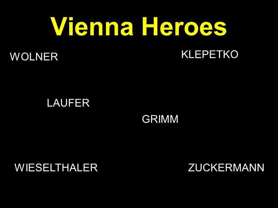 Vienna Heroes WOLNER WIESELTHALER LAUFER ZUCKERMANN KLEPETKO GRIMM