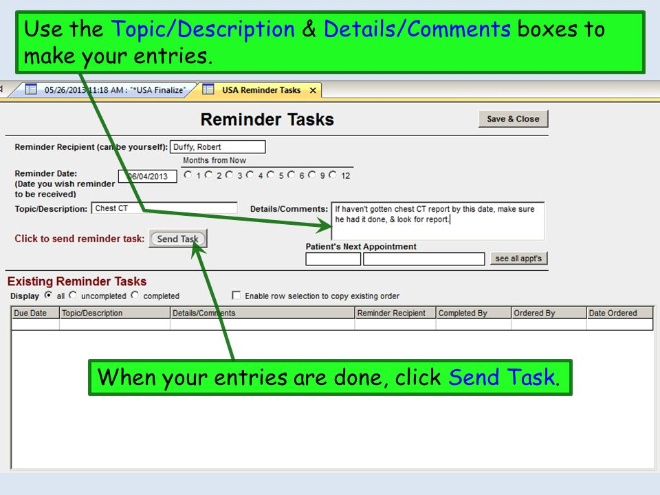 Use the Topic/Description & Details/Comments boxes to make your entries. When your entries are done, click Send Task.