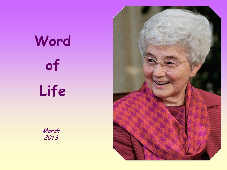 Word of Life March 2013