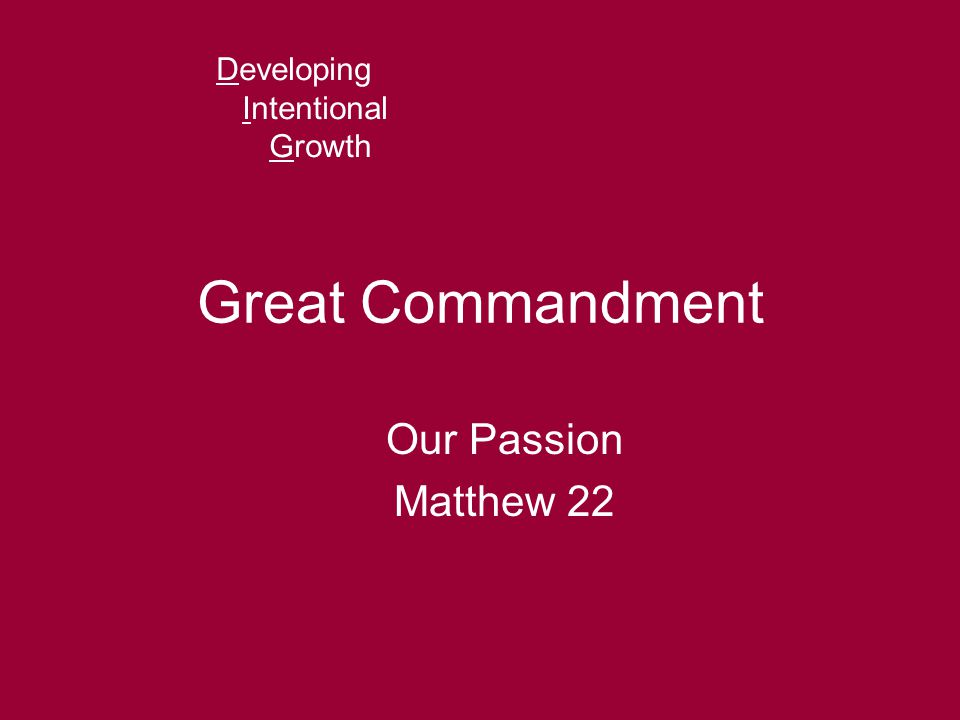 Great Commandment Our Passion Matthew 22 Developing Intentional Growth