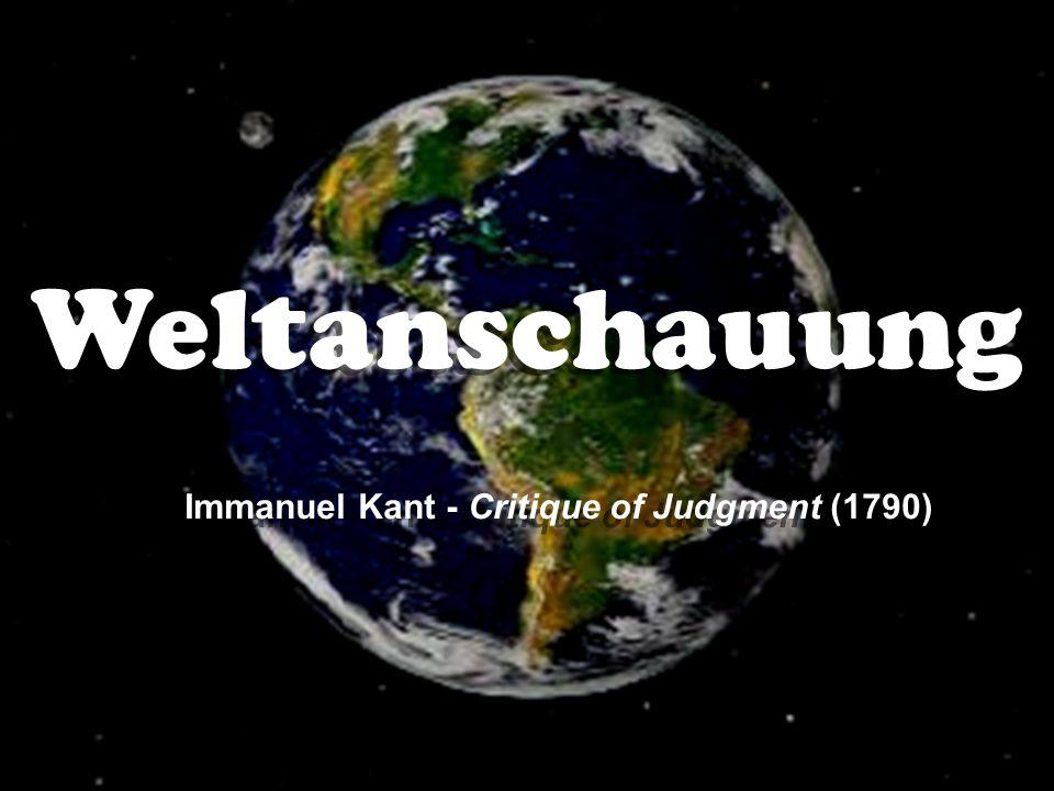 Weltanschauung Immanuel Kant - Critique of Judgment (1790)
