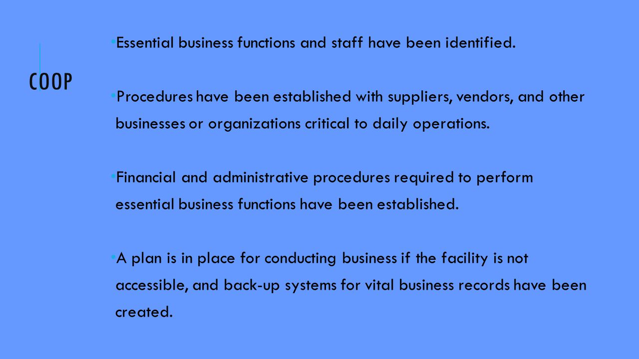 COOP Essential business functions and staff have been identified.