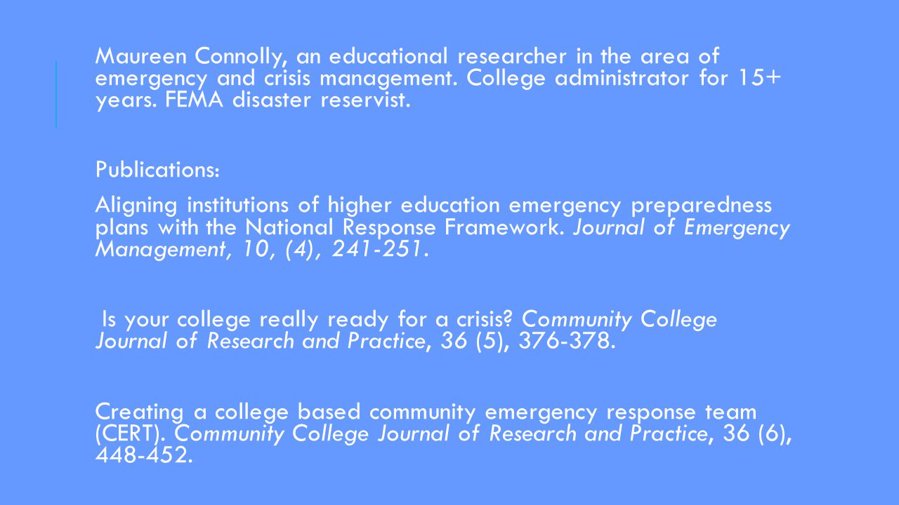 Maureen Connolly, an educational researcher in the area of emergency and crisis management.