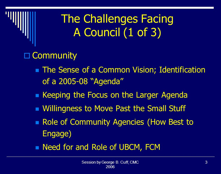 Session by George B.Cuff, CMC 2006 44 We'll Know We Were Successful If...