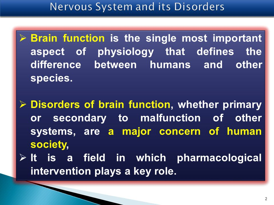 Neuropharmacology The nervous system can be separated into parts based on structure and on function.