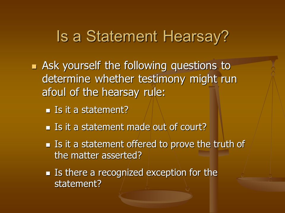 Is a Statement Hearsay.