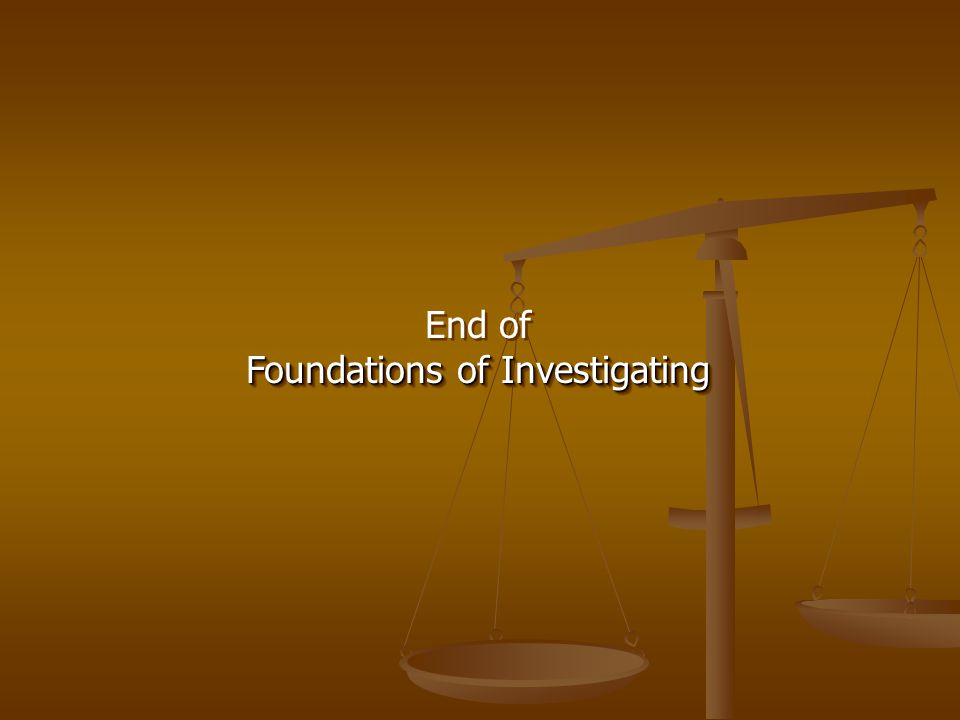 End of Foundations of Investigating End of Foundations of Investigating