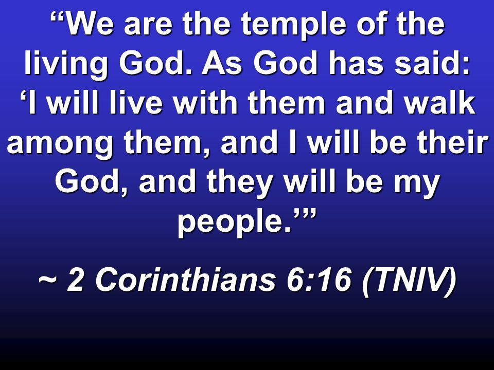 We are the temple of the living God.
