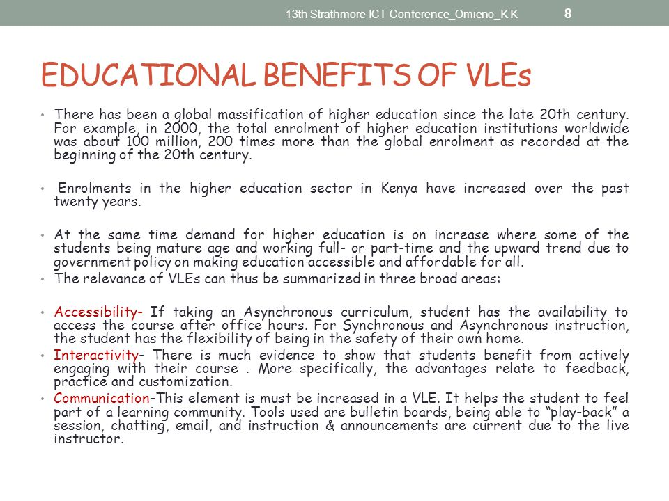 EDUCATIONAL BENEFITS OF VLEs There has been a global massification of higher education since the late 20th century.
