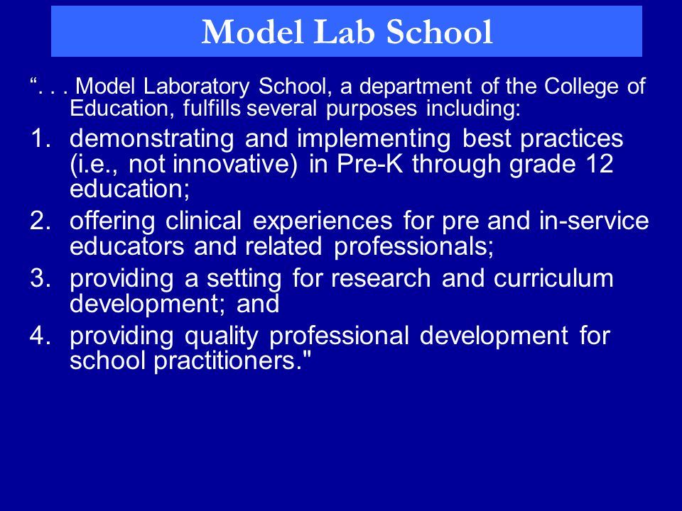 """Model Lab School """"... Model Laboratory School, a department of the College of Education, fulfills several purposes including: 1.demonstrating and impl"""