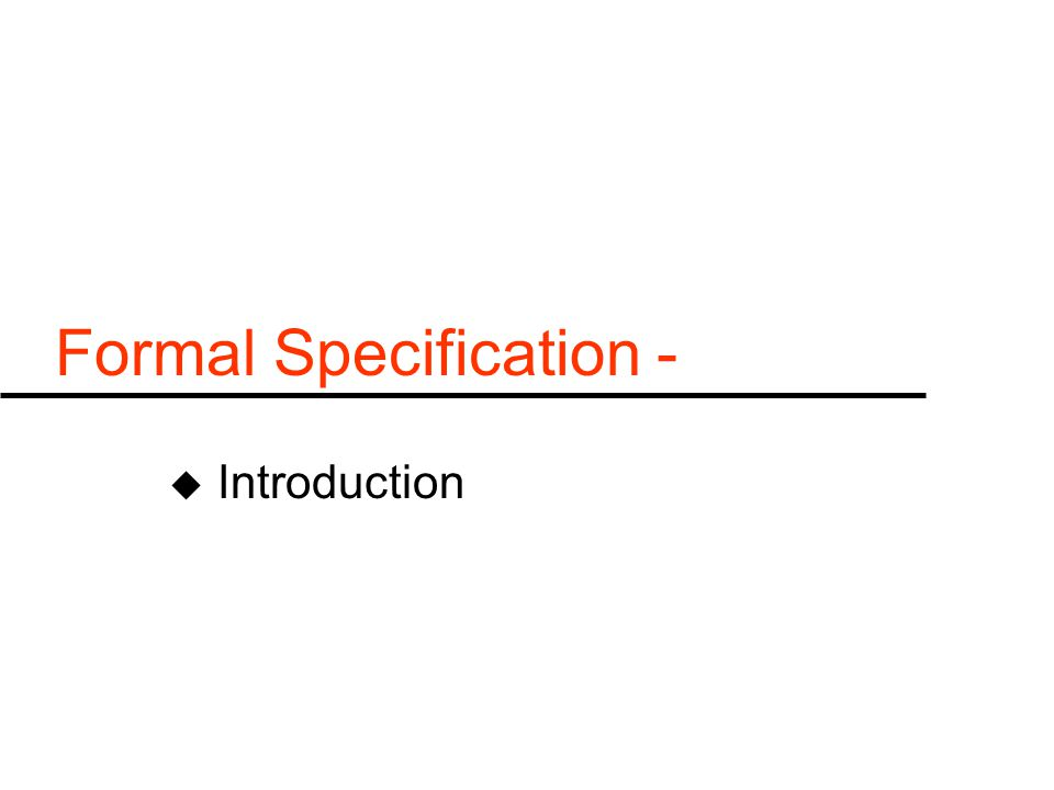 Formal Specification - u Introduction