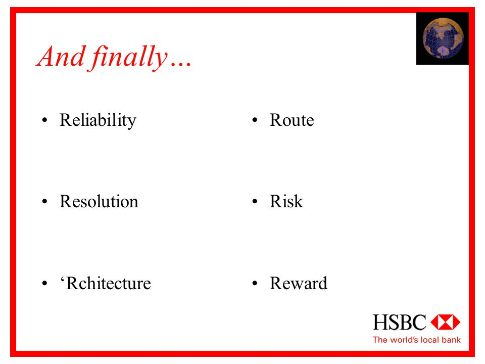 And finally… Reliability Resolution 'Rchitecture Route Risk Reward