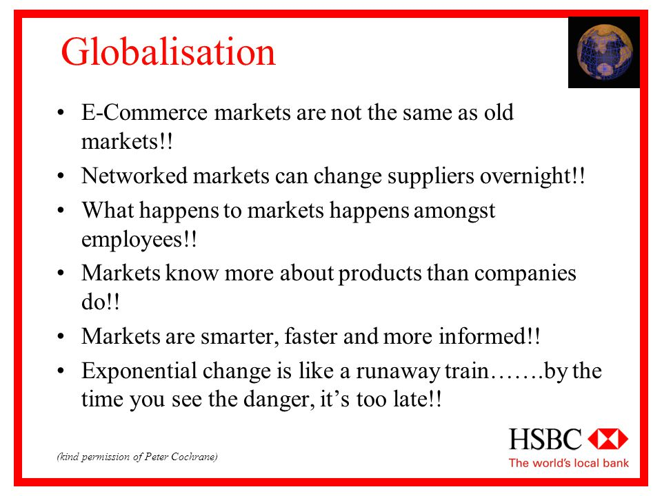 Globalisation E-Commerce markets are not the same as old markets!.