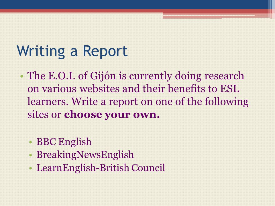 Writing a Report The E.O.I.