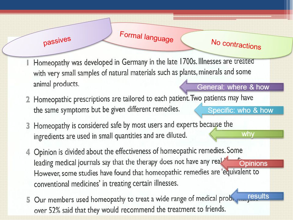 Formal language No contractions passives Specific: who & how General: where & how why Opinions results