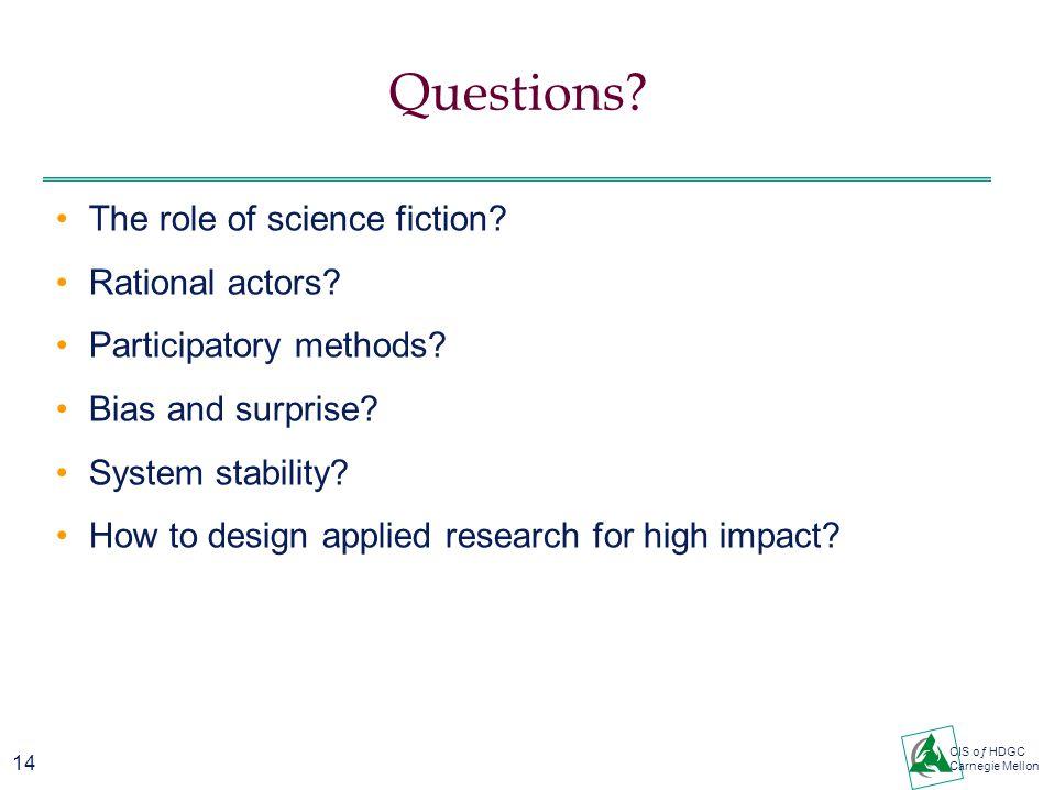 14 CIS oƒ HDGC Carnegie Mellon Questions.The role of science fiction.