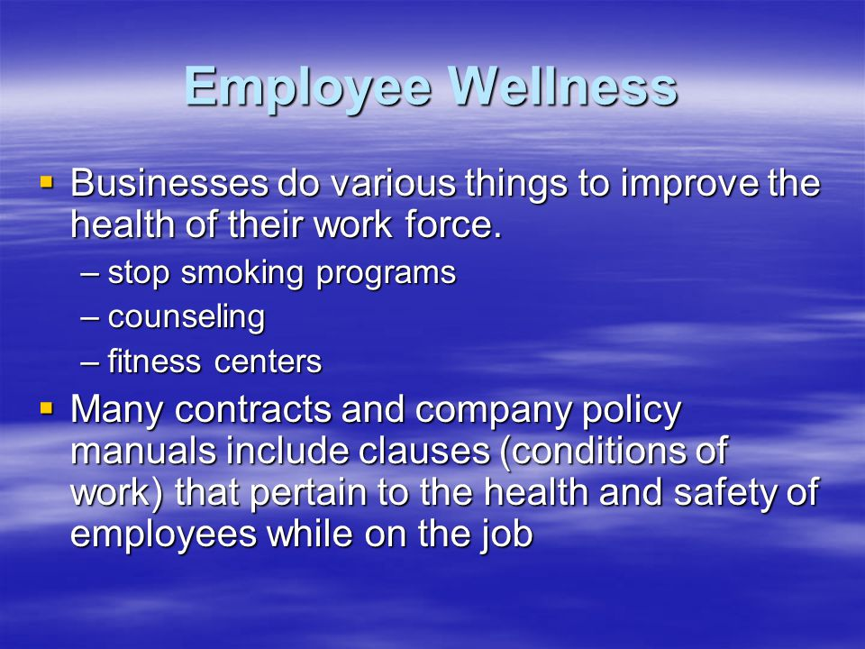 Employee Wellness  Businesses do various things to improve the health of their work force.