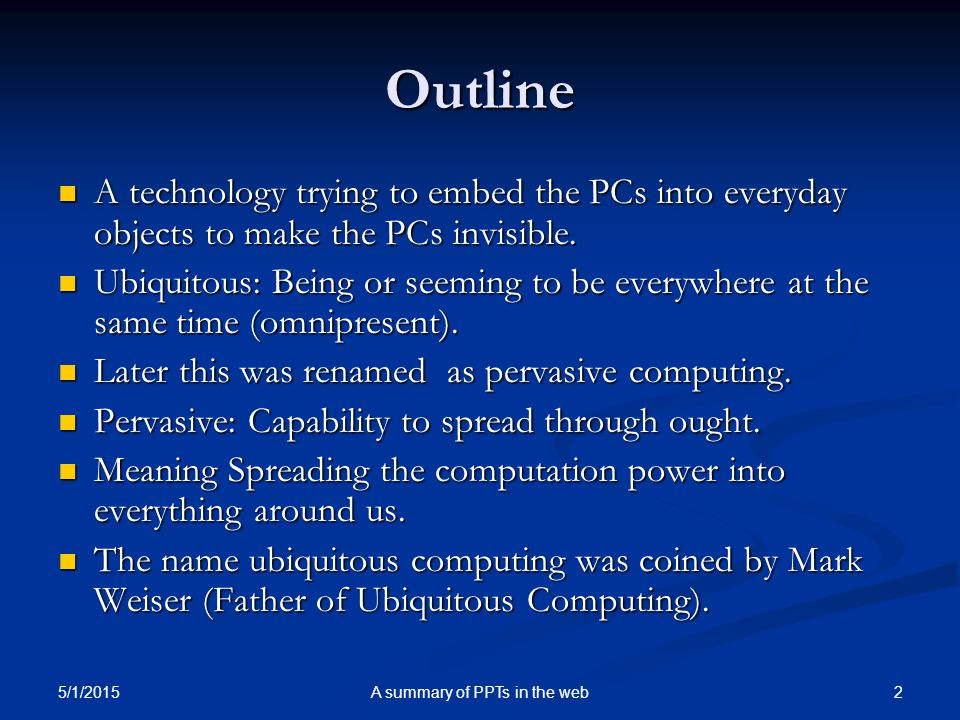The Major Trends in Computing Mainframe (Past) 1:N one computer shared by many people Mainframe (Past) 1:N one computer shared by many people Personal Computer (Present) 1:1 one computer, one person   N:1 *Internet - Widespread Distributed Computing* Ubiquitous N k :1 Computing many computers shared by each one of us 5/1/2015 A summary of PPTs in the web3