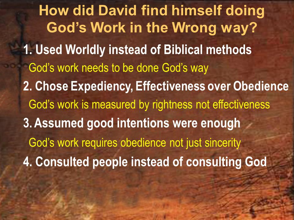How did David find himself doing God's Work in the Wrong way.