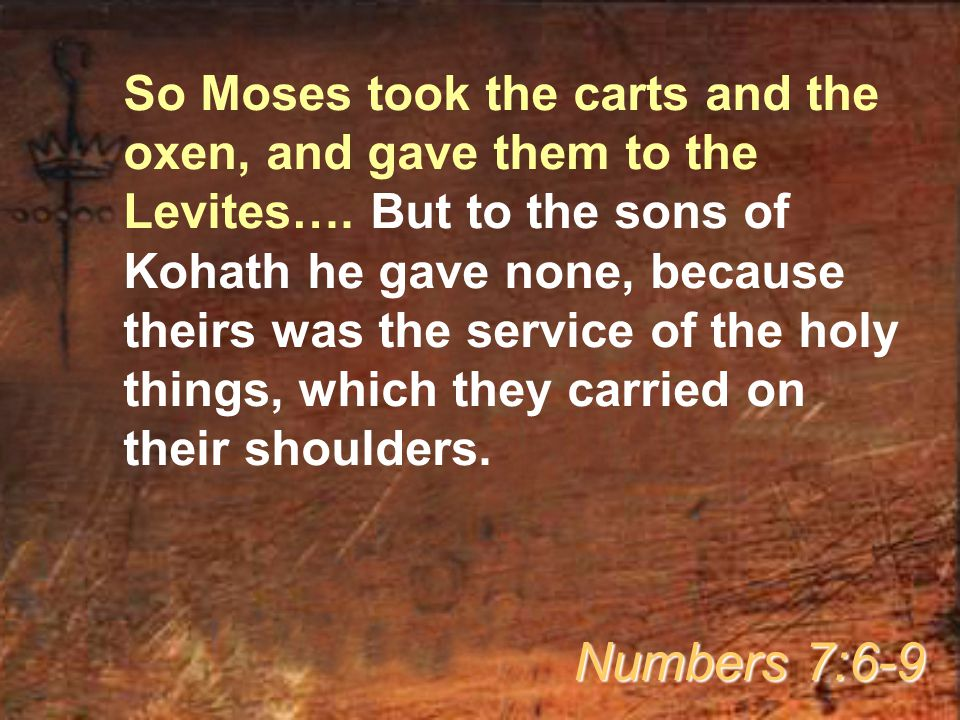 So Moses took the carts and the oxen, and gave them to the Levites….