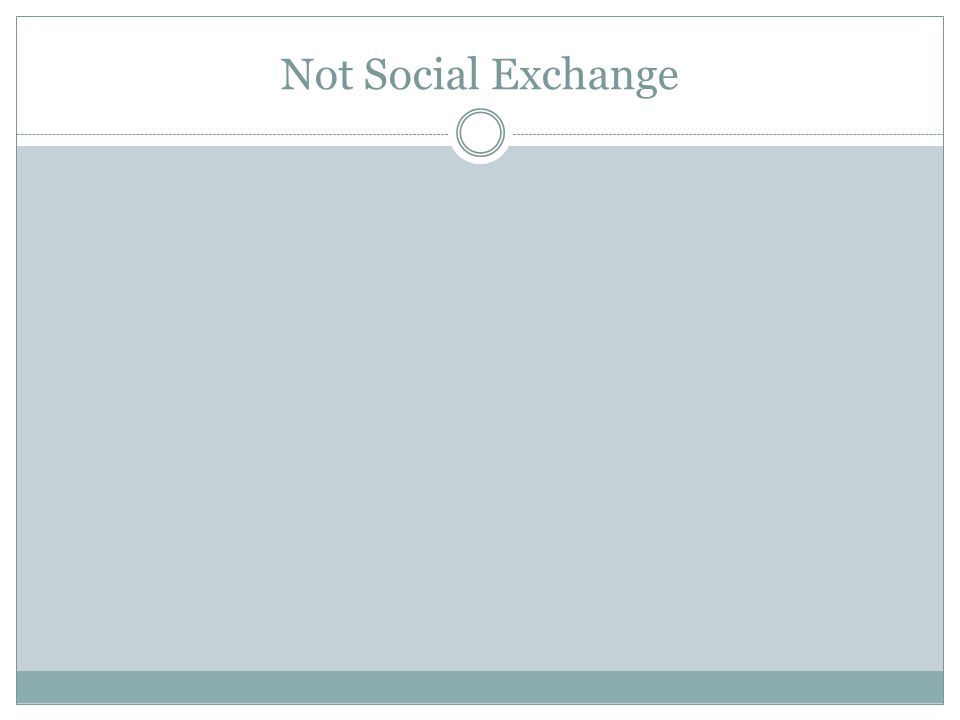 Not Social Exchange
