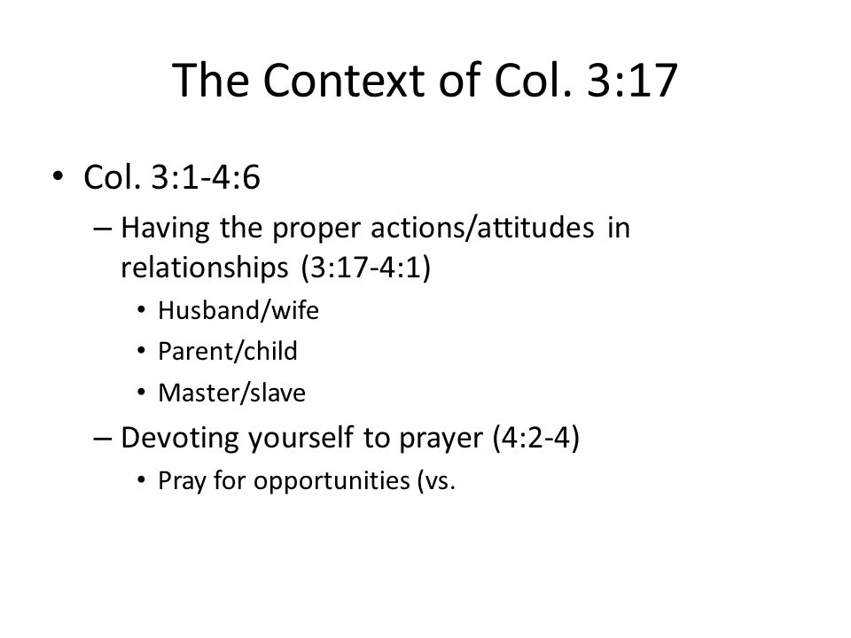 The Context of Col. 3:17 Col.