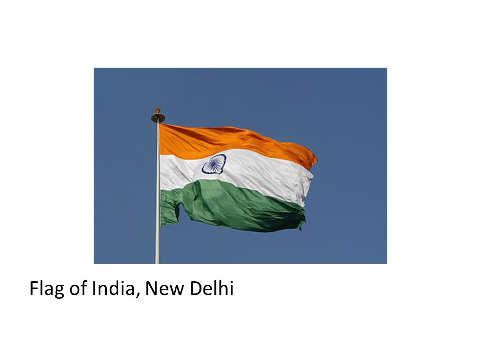 Flag of India, New Delhi