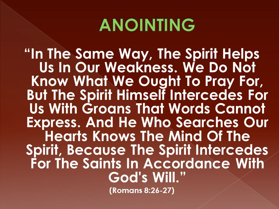 In The Same Way, The Spirit Helps Us In Our Weakness.