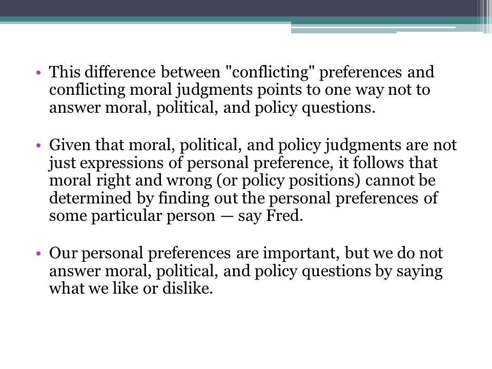 Determining Rightness and Wrongness Question: is X right or wrong.
