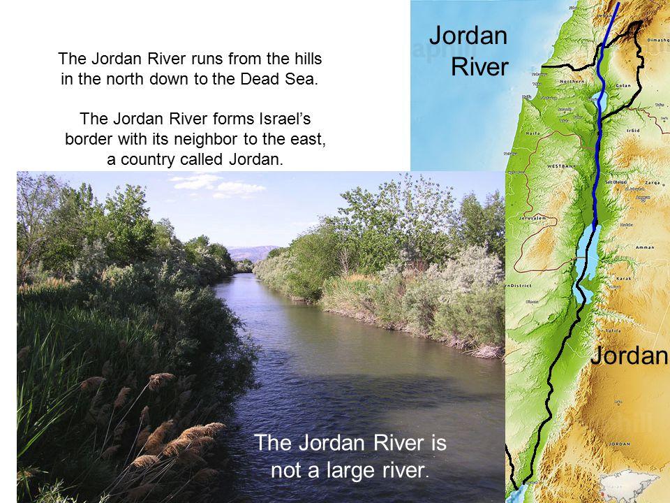 The Jordan River empties into the Dead Sea.