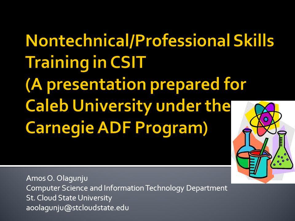 Amos O. Olagunju Computer Science and Information Technology Department St. Cloud State University aoolagunju@stcloudstate.edu