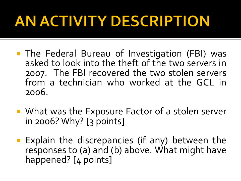  The Federal Bureau of Investigation (FBI) was asked to look into the theft of the two servers in 2007.