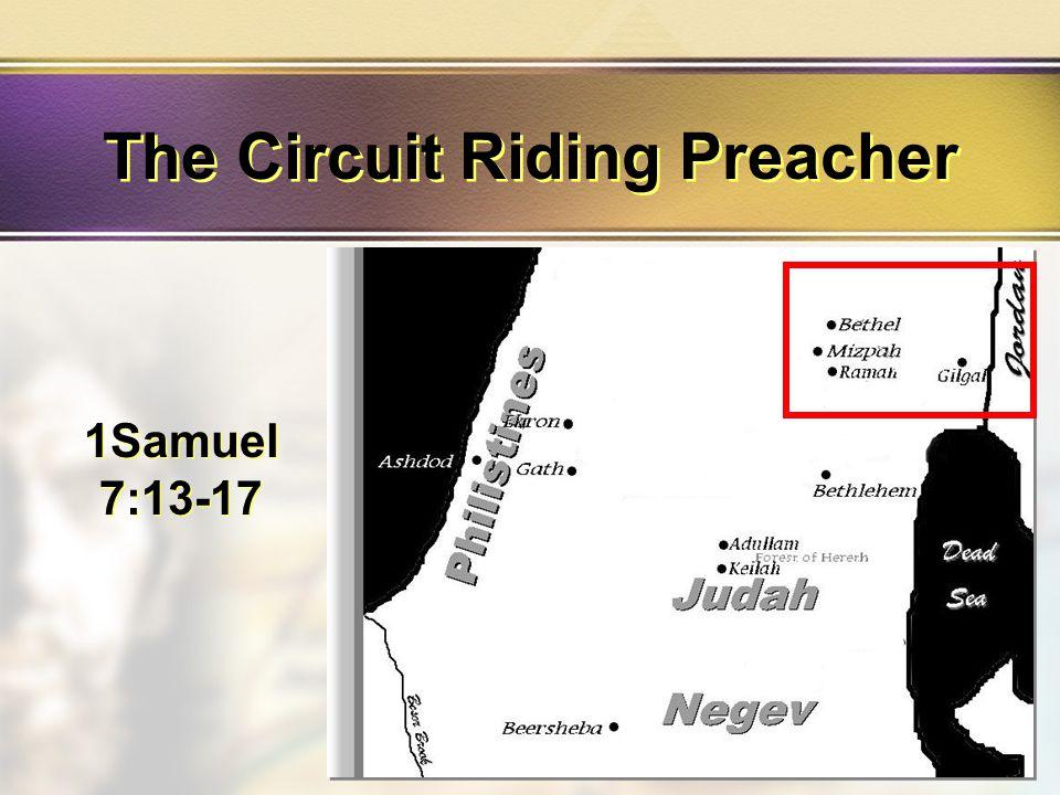 1Samuel 7:13-17 The Circuit Riding Preacher