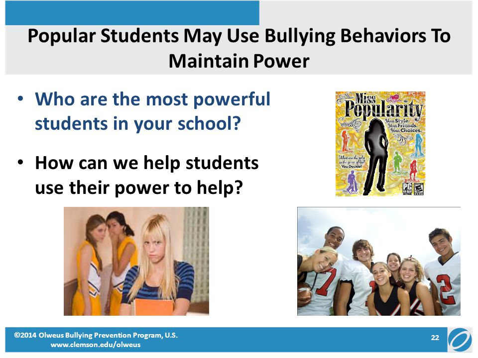Popular Students May Use Bullying Behaviors To Maintain Power Who are the most powerful students in your school.