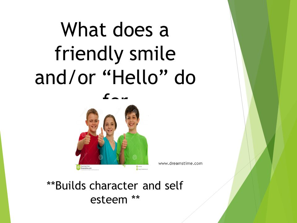What does a friendly smile and/or Hello do for a child.