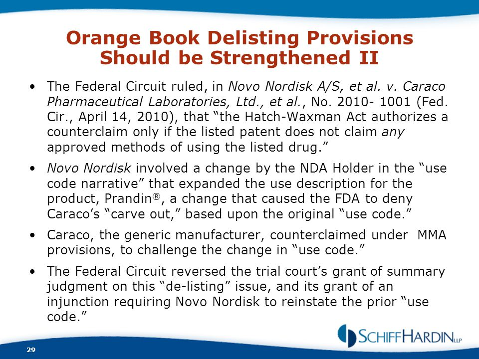 Orange Book Delisting Provisions Should be Strengthened II The Federal Circuit ruled, in Novo Nordisk A/S, et al. v. Caraco Pharmaceutical Laboratorie