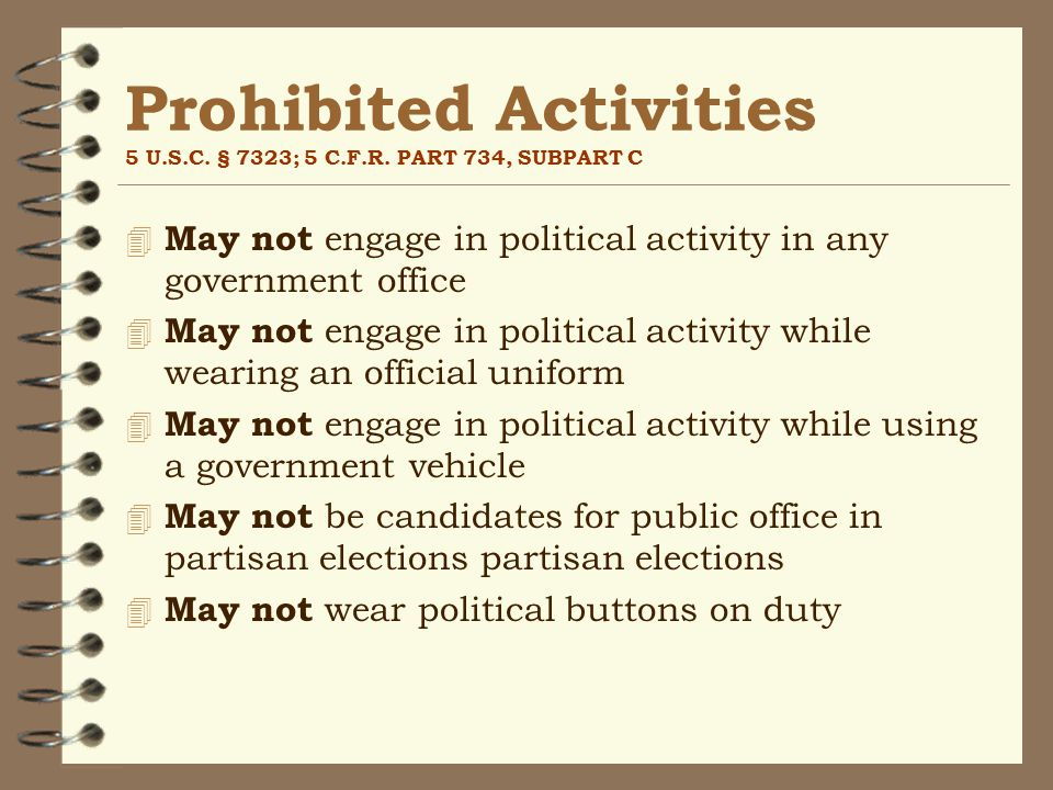 Prohibited Activities 5 U.S.C. § 7323; 5 C.F.R.