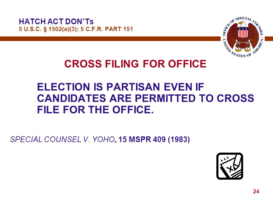 23 COVERED EMPLOYEES MAY NOT — BE CANDIDATES FOR PUBLIC OFFICE IN PARTISAN ELECTIONS lElection is partisan if ANY candidate is nominated or elected as
