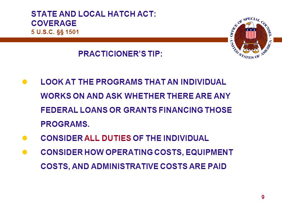 19 HATCH ACT COVERED EMPLOYEES MAY – lCAMPAIGN FOR OR AGAINST CANDIDATES IN PARTISAN ELECTIONS lMAKE CAMPAIGN SPEECHES FOR CANDIDATES IN PARTISAN ELECTIONS lDISTRIBUTE CAMPAIGN LITERATURE IN PARTISAN ELECTIONS lBE CANDIDATE FOR PUBLIC OFFICE IN NONPARTISAN ELECTION HATCH ACT DO's 5 U.S.C.