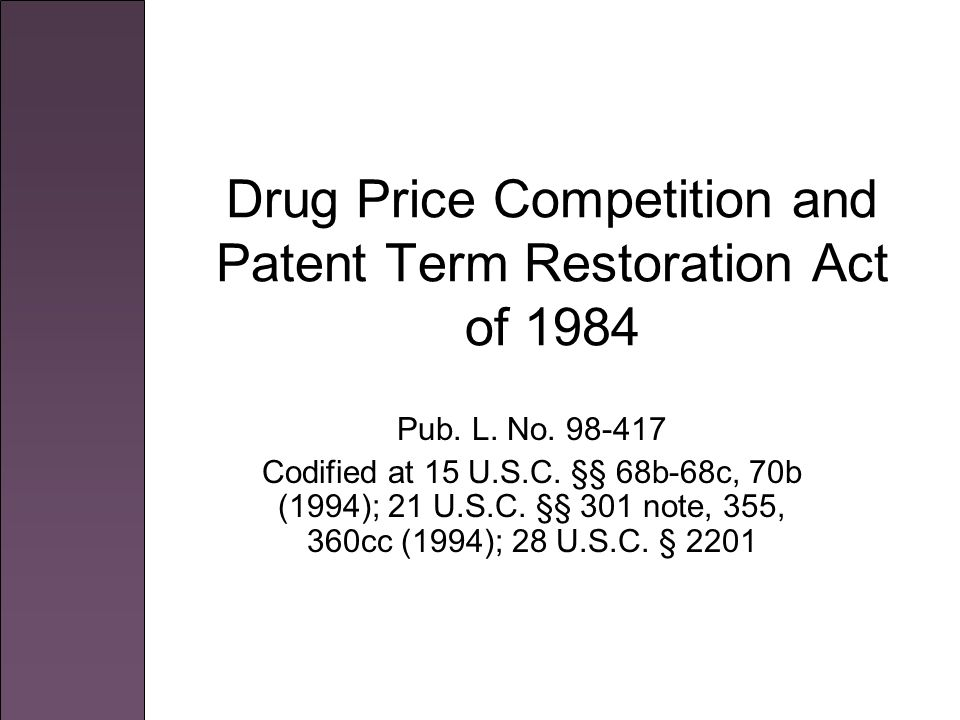 Drug Price Competition and Patent Term Restoration Act of 1984 Pub.
