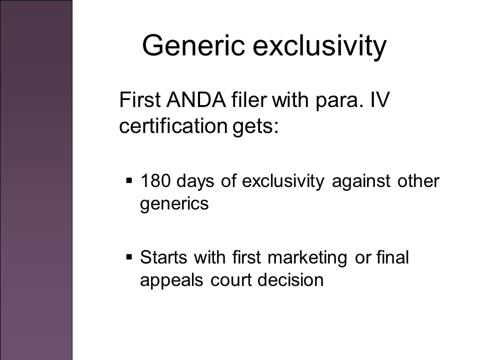 Generic exclusivity First ANDA filer with para.