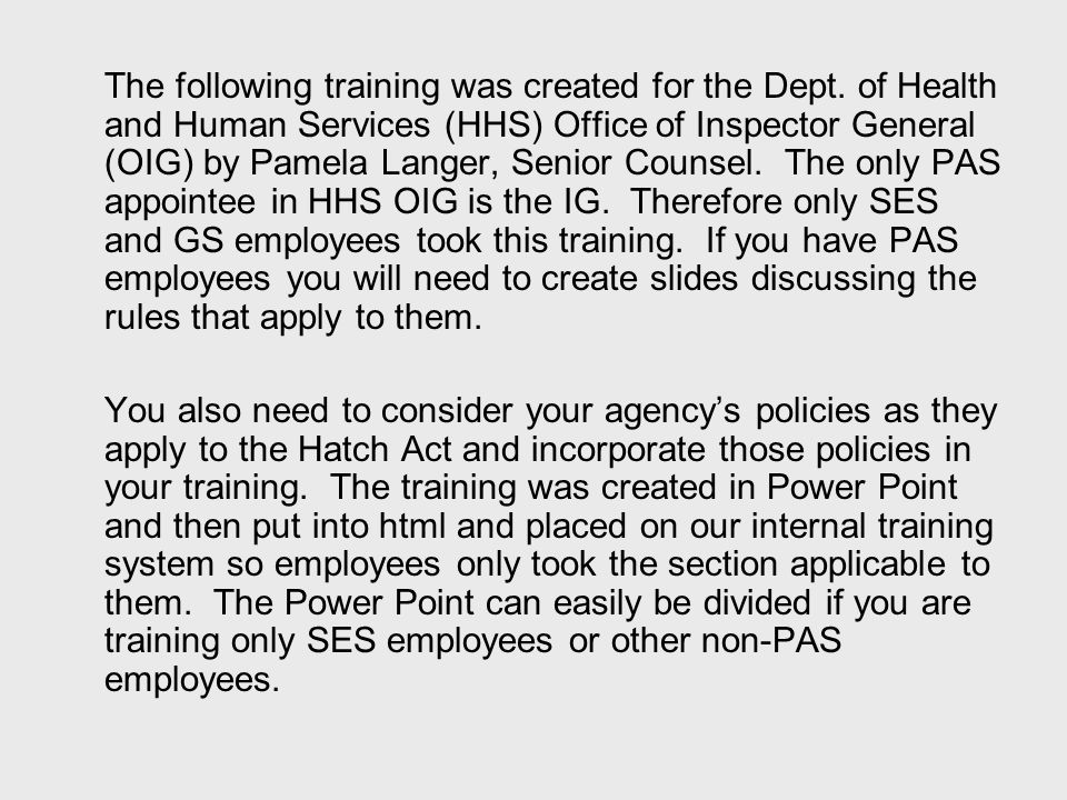 The following training was created for the Dept. of Health and Human Services (HHS) Office of Inspector General (OIG) by Pamela Langer, Senior Counsel