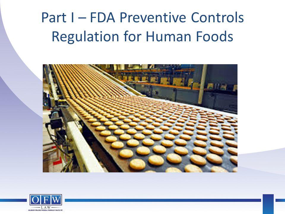 Part I – FDA Preventive Controls Regulation for Human Foods