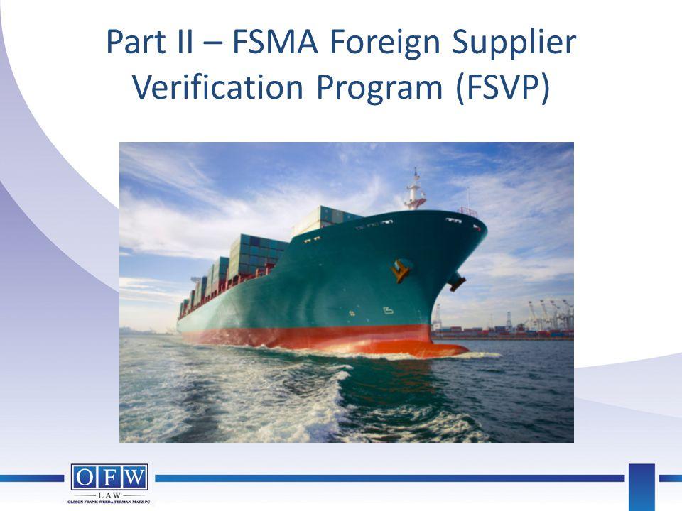 Part II – FSMA Foreign Supplier Verification Program (FSVP)