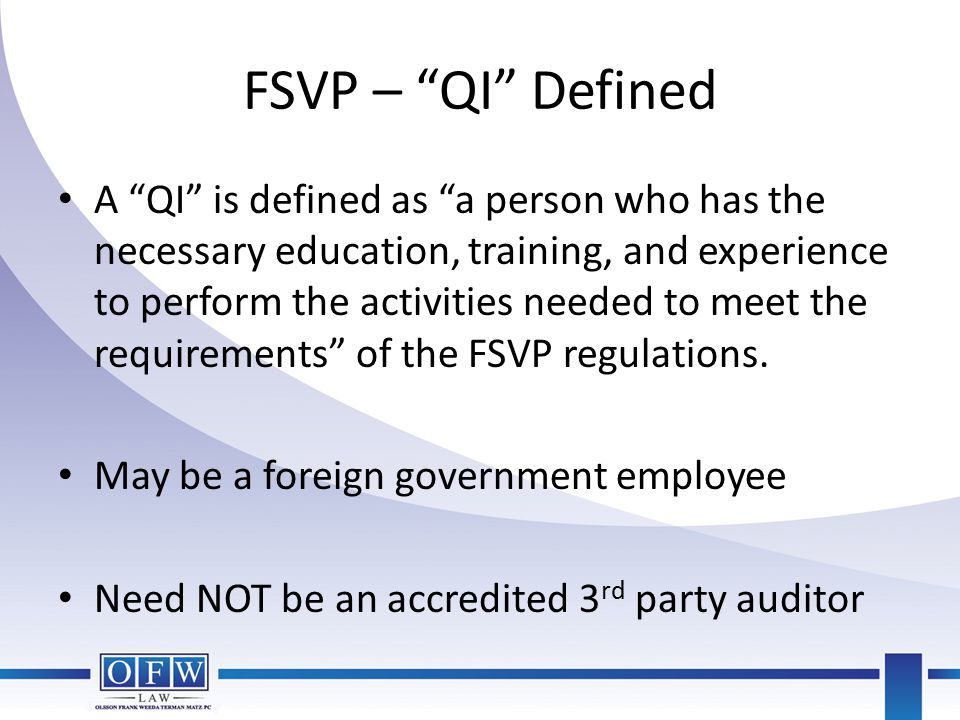 """FSVP – """"QI"""" Defined A """"QI"""" is defined as """"a person who has the necessary education, training, and experience to perform the activities needed to meet"""