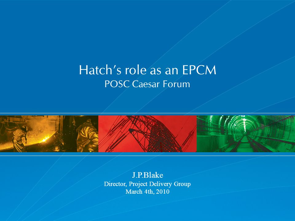 Overview Hatch – a brief introduction Burning issues – Adding value – Skills shortage Development of personnel Design reuse – Knowledge Management Global vs.