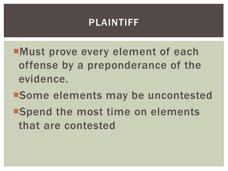  Must prove every element of each offense by a preponderance of the evidence.